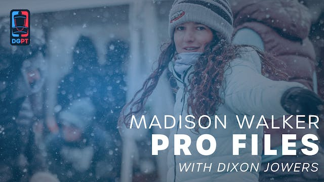 Madison Walker - Pro Files with Dixon...