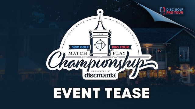 Event Tease | Match Play Championship