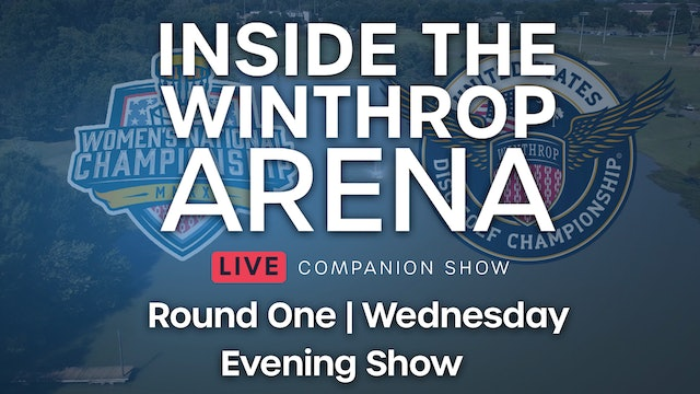 Inside the Winthrop Arena Round 1 | Evening