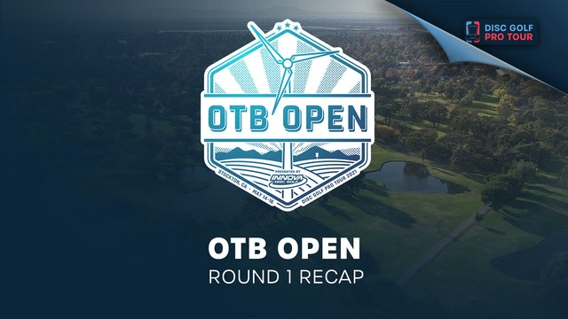 OTB Open Presented by Innova | Round 1 Recap