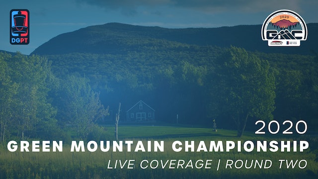 2020 Green Mountain Championship Live | Round Two
