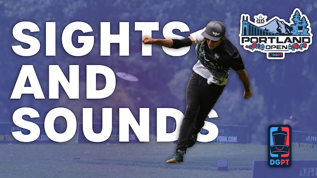 Portland Open Presented by Dynamic Discs | Sights and Sounds