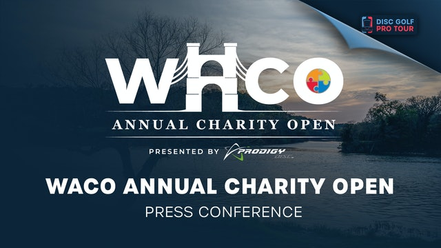 Waco Annual Charity Open presented by Prodigy | Press Conference