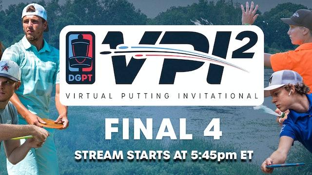 VPI2 Final 4 | Thursday