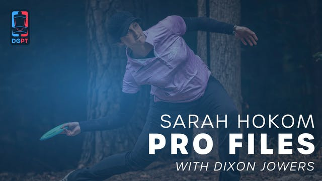Sarah Hokom - Pro Files with Dixon Jo...