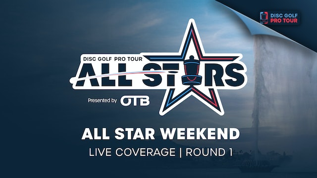 DGPT All-Star Weekend Presented by OTB | Round 1