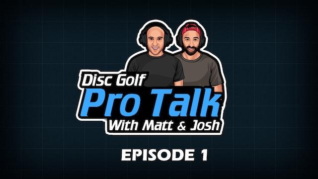 Disc Golf Pro Talk w/Matt and Josh: Episode 1 - It's early…  Don't Overreact!