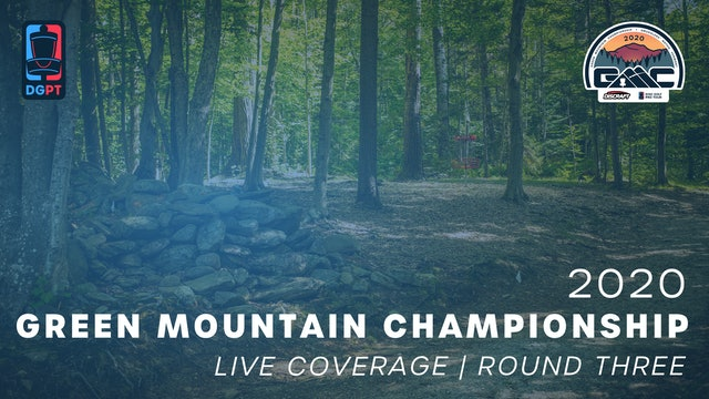 2020 Green Mountain Championship Live | Round Three