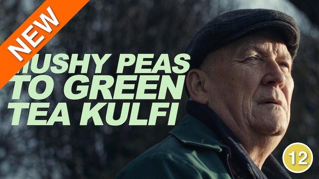 Mushy Peas to Green Tea Kulfi