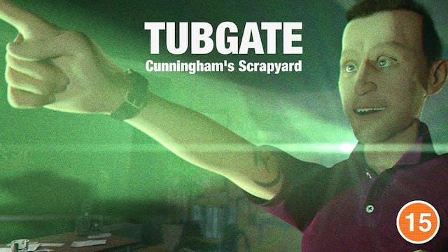 Tubgate: Cunningham's Scrap