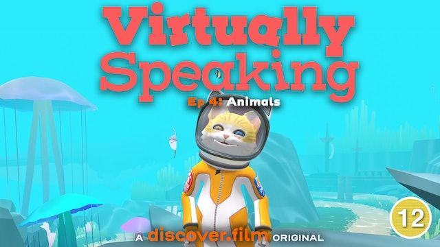Virtually Speaking - Animals (Part 4)