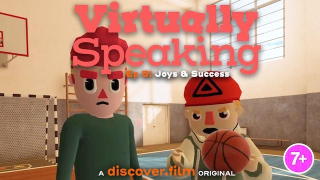 Virtually Speaking - Joys & Success (Part 5)