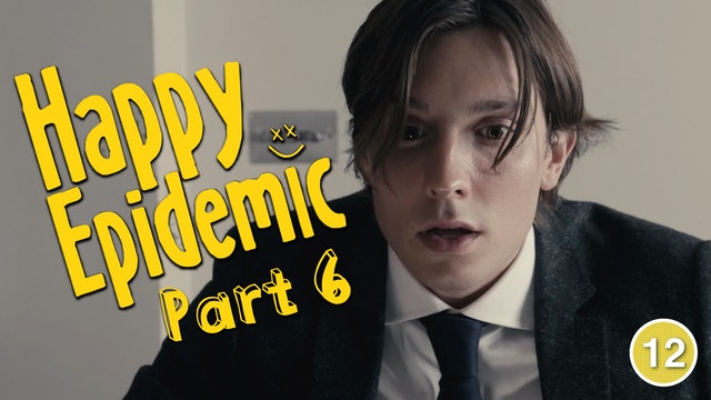 Happy Epidemic - My Name Is (Part 6)