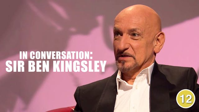 In Conversation with Sir Ben Kingsley