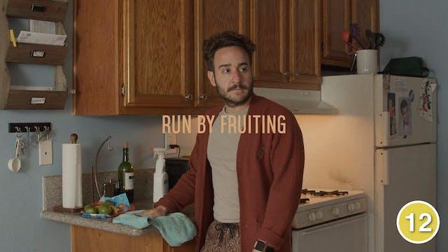 Run By Fruiting