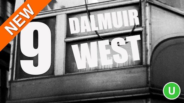 Nine, Dalmuir West