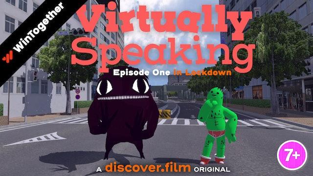 Virtually Speaking - In Lockdown (Part 1)