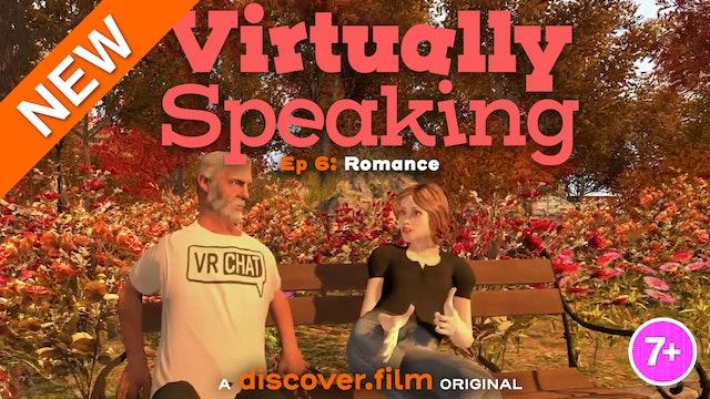 Virtually Speaking - Romance (Part 6)