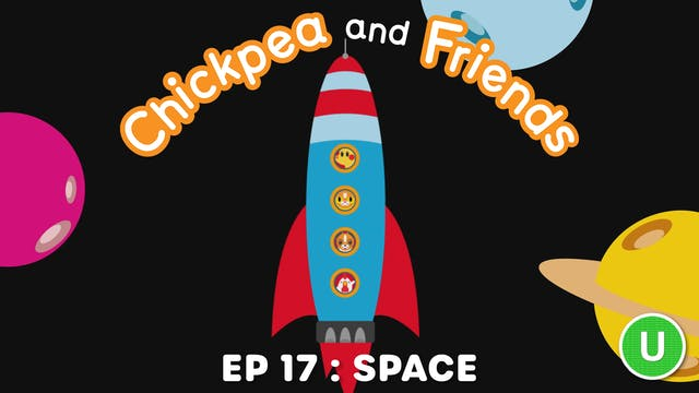 Chickpea & Friends - Space (Part 17)