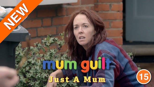 Mum Guilt - Just A Mum (Part 3)
