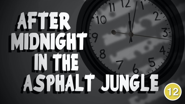 After Midnight in the Asphalt Jungle