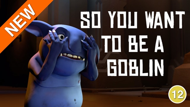So You Want To Be A Goblin?