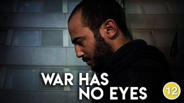 War Has No Eyes