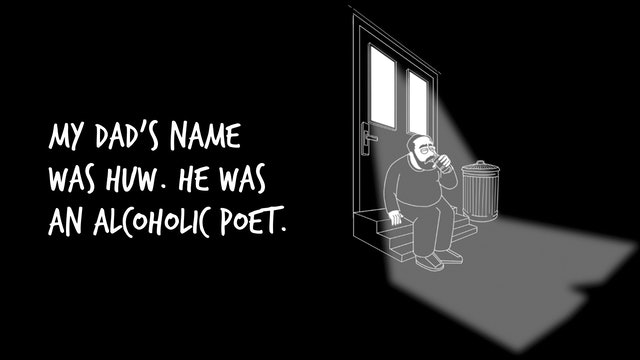 My dad's name was huw. He was an alcoholic poet.