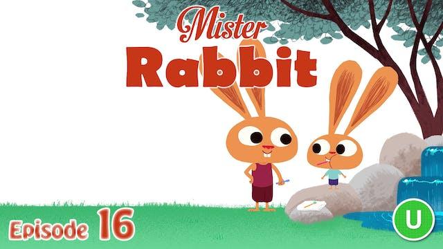 Mister Rabbit – The Teeth (Part 16)