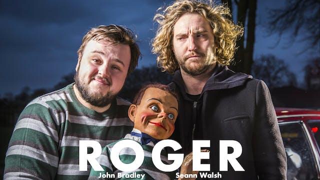Roger (John Bradley)