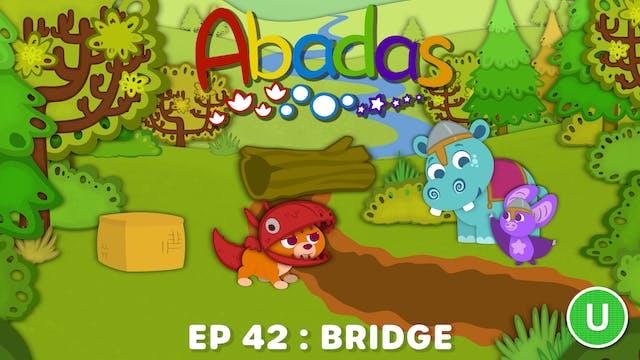 Abadas - Bridge (Part 42)