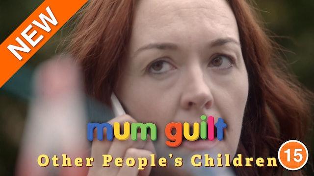 Mum Guilt - Other People's Children (Part 1)