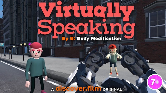 Virtually Speaking - Body Modification (Part 8)