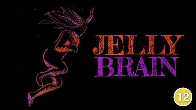 Jelly Brain