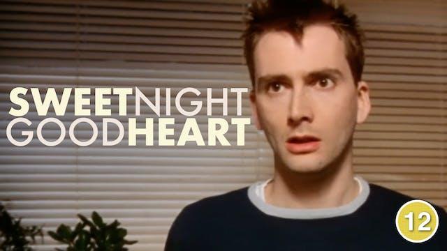 Sweetnight Goodheart (David Tennant)