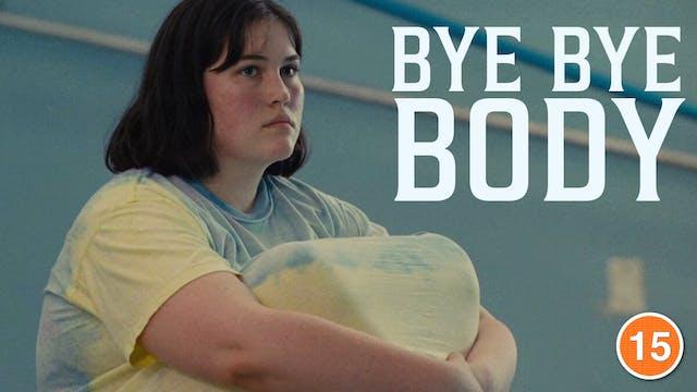 Bye Bye Body