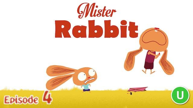 Mister Rabbit - The Kite (Part 4)