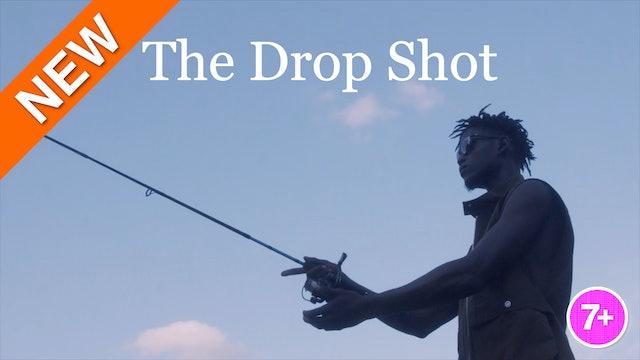 The Drop Shot