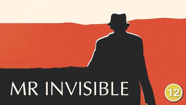 Mr Invisible (Julian Glover)