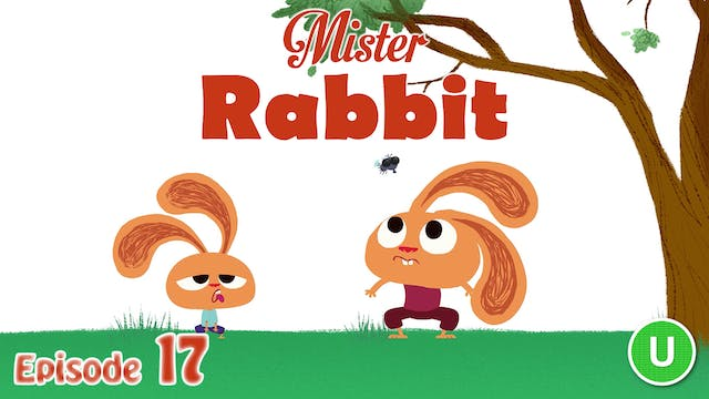 Mister Rabbit – The Fly (Part 17)