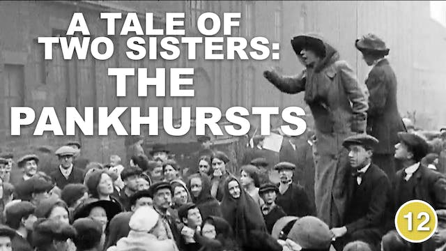 A Tale of Two Sisters: The Pankhursts