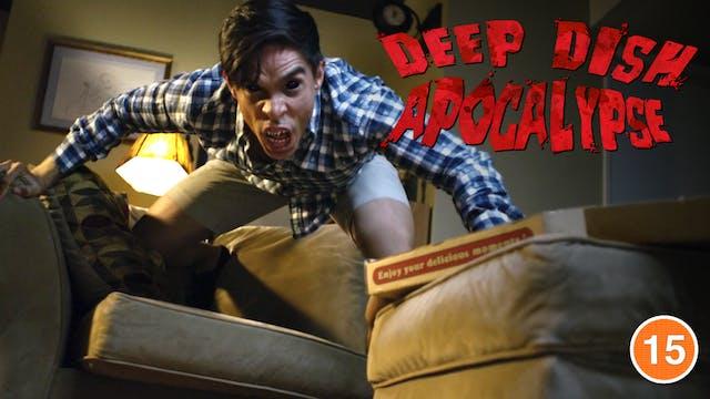 Deep Dish Apocalypse