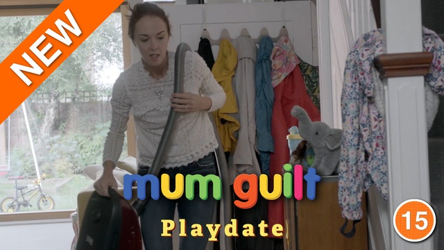 Mum Guilt - Playdate (Part 4)