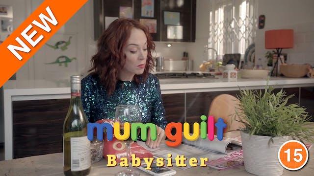 Mum Guilt - Babysitter (Part 5)
