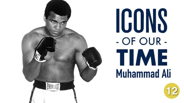 Icons of our Time: Muhammad Ali