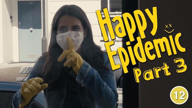 Happy Epidemic - Breathe Deep (Part 3)