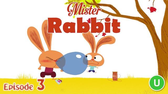 Mister Rabbit - The Balloons (Part 3)