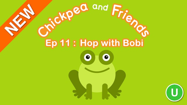 Chickpea & Friends - Hop with Bobi (Part 11)