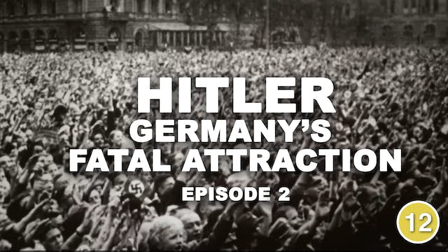 Hitler: Germany's Fatal Attraction (P...