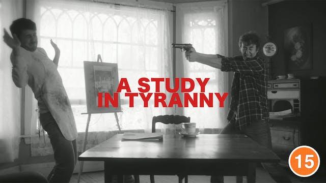 A Study in Tyranny